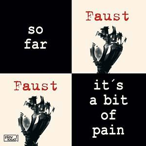 "Faust - So Far/It's A Bit of Pain 7"" (Play Loud!)"