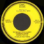"Charlie Feathers - We're Getting Closer To ...7"" (Vetco)"