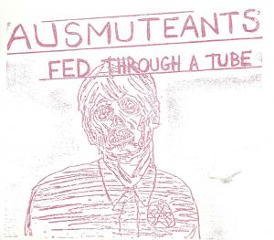"Ausmuteants - Fed Through A Tube 7"" (Total Punk)"