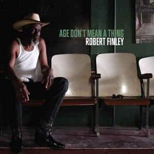 Robert Finley - Age Don't Mean a Thing cd (Big Legal Mess)