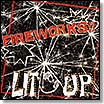 Fireworks - Lit Up lp (Bang! Records)