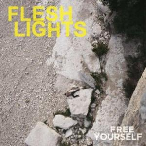 Flesh Lights - Free Yourself lp (12XU)