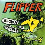 Flipper - Blowin' Chunks lp (Roir)