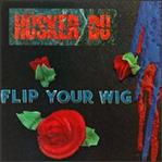Husker Du - Flip Your Wig lp (SST Records)