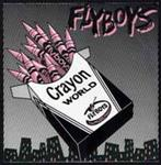 "Flyboys - Crayon World 7"" (FlyGuy/Frontier)"