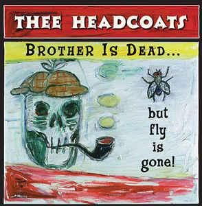 Thee Headcoats - Brother Is Dead ls Dead...lp (M'ladys)