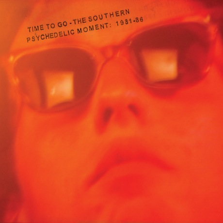 Time To Go - The Southern Psychedelic Moment 81-86 cd