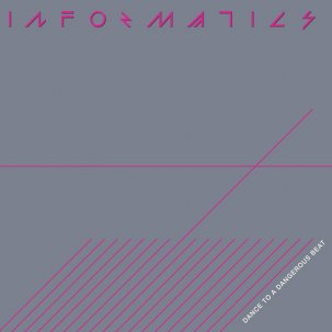 Informatics - Dance To A Dangerous Beat lp (Dark Entries)