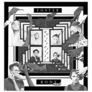 Foster Body - Moving Display lp (Diabolical)