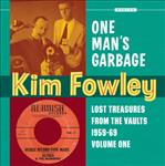 Kim Fowley - One Man's Garbage lp (Norton)