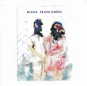 "Blaha - Fresh Horse 7"" (Slovenly)"