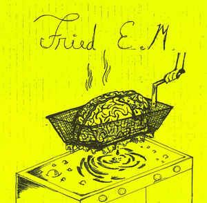 "Fried E.M. - s/t 7"" (Lumpy)"