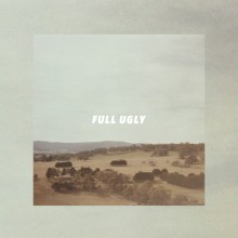 "Full Ugly - Drove Down/Back Shed 7"" (Bedroom Suck)"
