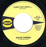 "Rufus Thomas - Funky Hot Grits 7"" (BGP)"