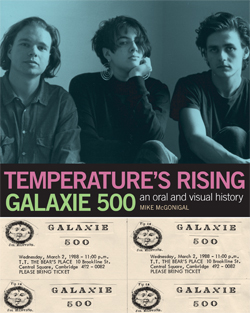 Temperature's Rising Galaxie 500 An Oral & Visual History