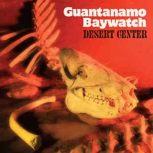 Guantanamo Baywatch - Desert Center lp (Suicide Squeeze)