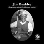 "Jim Bunkley 7"" George Mitchell Collection Vol 17 (Fat Possum)"