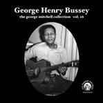 "George Henry Bussey 7"" George Mitchell Collection Vol 16"