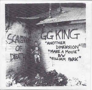 "GG King - Another Dimension 7"" (Scavenger of Death)"