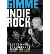 Gimme Indie Rock by Andrew Earles (Voyageur Press)