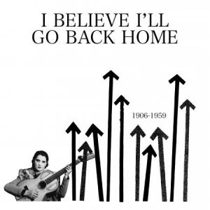 I Believe I'll Go Back Home lp (Mississippi)