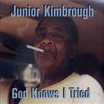 Junior Kimbrough - God Knows I Tried lp (Fat Possum)