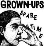 "Grown Ups - Spare Time 7"" (Mammoth Cave, Canada)"