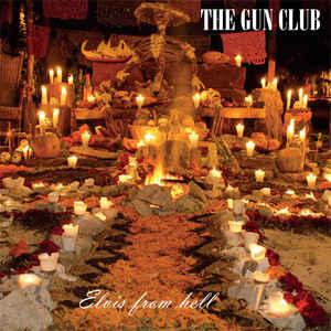 Gun Club - Elvis From Hell lp (Bang!)