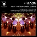 Slug Guts - Playin' In Time With The Deadbeat lp (Sacred Bones)