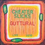 Cheater Slicks - Guttural Live 2010 lp (Columbus Discount)