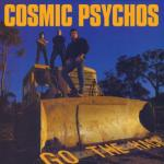 Cosmic Psychos - Go the Hack lp (Goner) BLACK VINYL