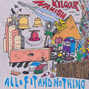 Hamish Kilgour - All of It and Nothing cd (Ba Da Bing!)