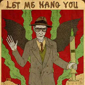 William S. Burroughs - Let Me Hang You lp (Khannibalism)