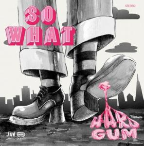 So What - Hard Gum lp (Just Add Water)