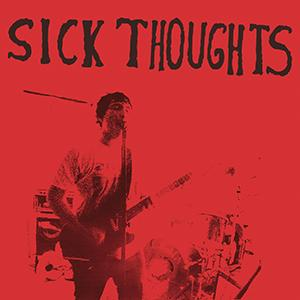 "Sick Thoughts - Hate You So 7"" (Zaxxon)"