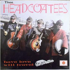 Thee Headcoatees - Have Love Will Travel lp (Damaged Goods)