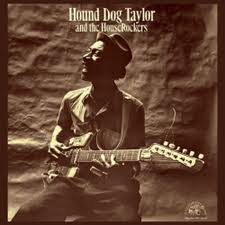Hound Dog Taylor and the Houserockers - s/t lp (Alligator)