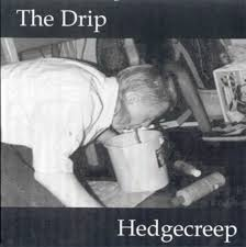 HedgeCreep / Drip split 7' (Wrecked-Em)