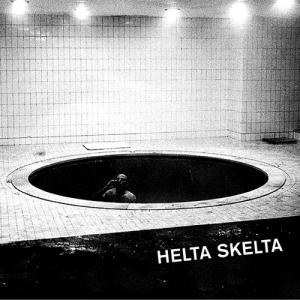 "Helta Skelta - Nightclubbin"" 7"" (Deranged)"
