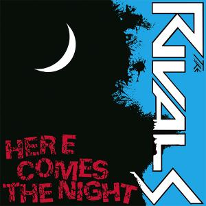 "Rivals - Here Comes The Night 7"" (Breakout Records)"