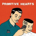 Primitive Hearts - High & Tight lp (FDH Records)