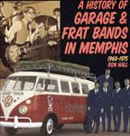 A History Of Garage & Frat Bands In Memphis Vol 1 cd