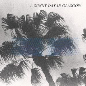 A sunny Day in Glosgow - Sea When Absent lp (Lefse)