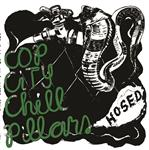 Cop City/ Chill Pillars - Hosed lp (Floridas Dying)