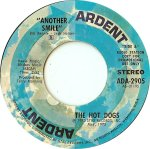 "Hot Dogs - Another Smile/Way To Get To You 7"" (Ardent)"