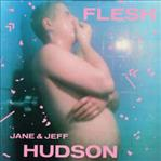 Jeff and Jane Hudson - Flesh dbl lp (Captured Tracks)