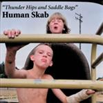 Human Skab - Thunder Hips & Saddle Bags lp (Family Vineyard)