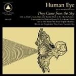 Human Eye - They Came From the Sky cd (Sacred Bones)