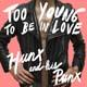 Hunx & His Punx - Too Young To Be in Love lp (Hardly Art)
