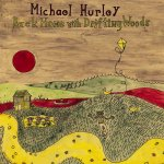Michael Hurley - Back Home With Drifting Woods lp (Mississippi)